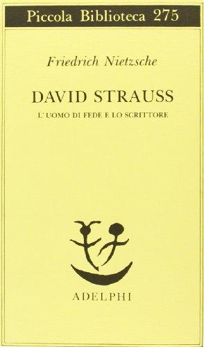9788845908606: David Strauss. L'uomo di fede e lo scrittore
