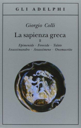 9788845908934: La sapienza greca. Epidemie-Ferecide-Talete-Anassimandro-Anassimene-Onomacrito (Vol. 2)
