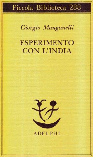 Esperimento con l'India (Piccola biblioteca Adelphi): Manganelli, Giorgio