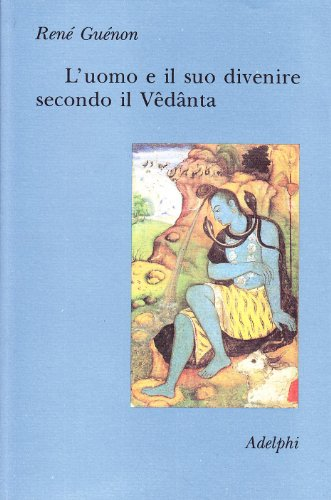 9788845909139: L'uomo e il suo divenire secondo il Vêdânta