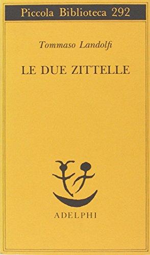 9788845909221: Le Due Zittelle