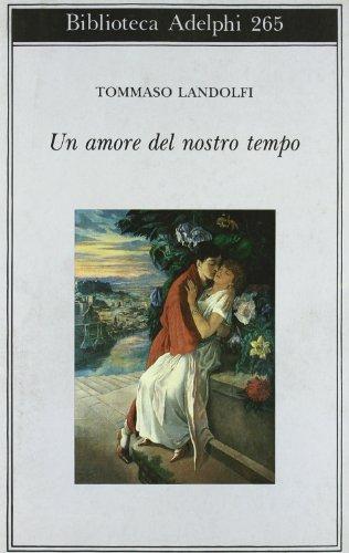 Un amore del nostro tempo (Biblioteca Adelphi) (884590962X) by Landolfi, Tommaso