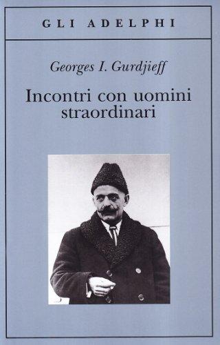 Incontri con uomini straordinari: Gurdjieff, Georges I.