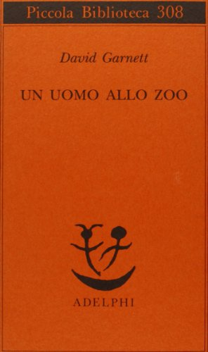 Un uomo allo zoo (9788845909917) by David Garnett