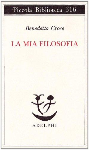 9788845910142: La mia filosofia (Piccola biblioteca Adelphi) (Italian Edition)