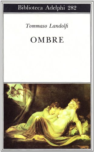 Ombre.: Landolfi,Tommaso.