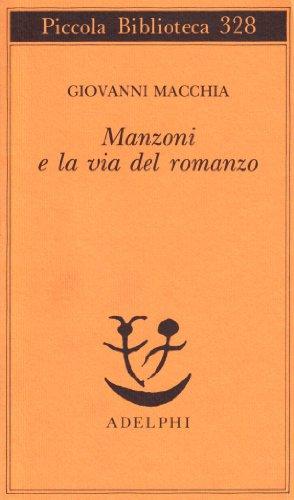 9788845910524: Manzoni e la via del romanzo