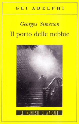 9788845910777: Il porto delle nebbie (Gli Adelphi. Le inchieste di Maigret)