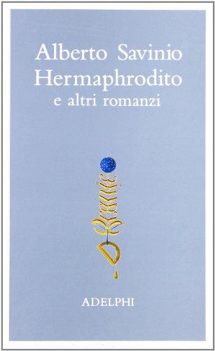 9788845910876: Opere. Hermaphrodito e altri romanzi (Vol. 1)