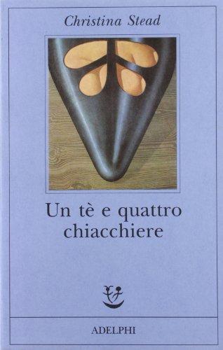Un tè e quattro chiacchiere (884591092X) by STEAD Christina (Sydney 1902 - 1983)