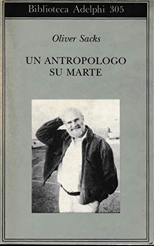 9788845911453: Un antropologo su Marte