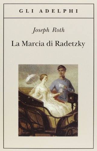 La marcia di Radetzky (Gli Adelphi): Roth, Joseph