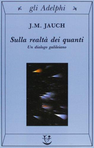 9788845911958: Sulla realtà dei quanti. Un dialogo galileiano (Gli Adelphi)