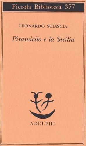 Pirandello e la Sicilia.: Sciascia,Leonardo.