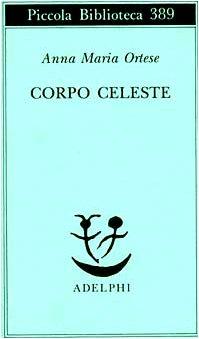 9788845912917: Corpo Celeste (Piccola biblioteca Adelphi) (Italian Edition)