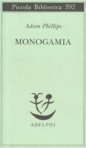 9788845912986: Monogamia (Piccola biblioteca Adelphi)