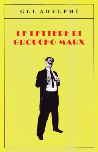9788845913013: Le lettere di Groucho Marx (Gli Adelphi)
