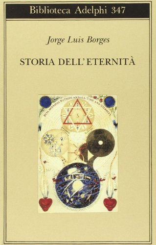 Storia dell'eternità.: Borges,Jorge Luis.