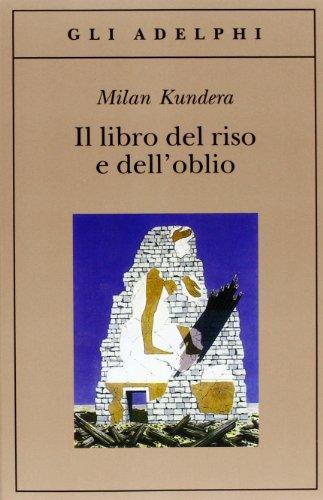 9788845913549: Il libro del riso e dell'oblio (Gli Adelphi)
