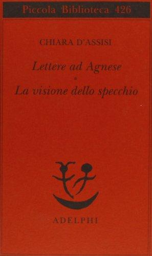 9788845914218: Lettere ad Agnese. La visione dello specchio (Piccola biblioteca Adelphi)
