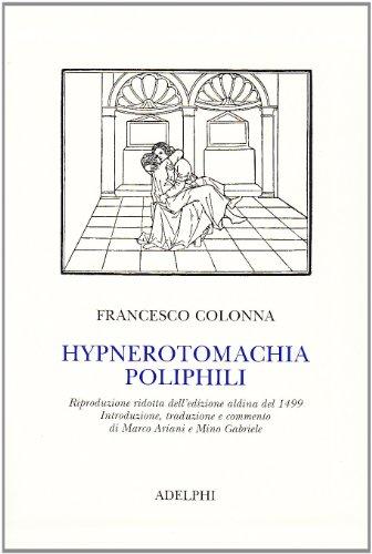 Hypnerotomachia Poliphili ( Riproduzione Ridotta Dell'aldina Del: Colonna Francesco