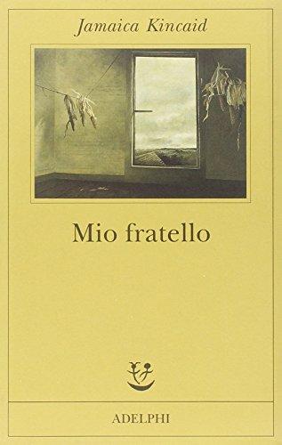 Mio fratello (9788845914652) by Jamaica Kincaid
