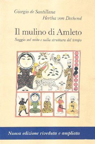 9788845915369: Il mulino di Amleto. Saggio sul mito e sulla struttura del Tempo
