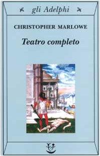 Teatro completo, La tragedia di Didone, regina: Marlowe, Christopher