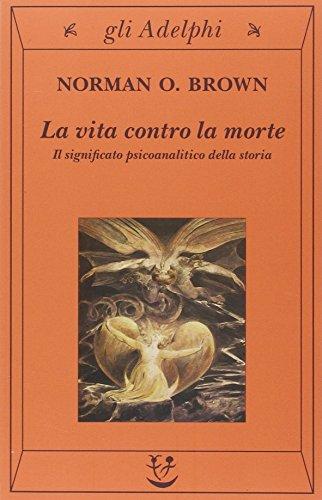 La vita contro la morte. Il significato psicoanalitico della storia (8845916944) by [???]