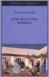 9788845917219: Don Segundo Sombra (Biblioteca Adelphi)