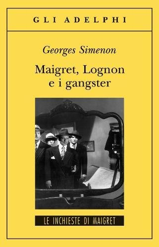 Maigret,Lognon E I Gangster (Italian Edition): Simenon, Georges