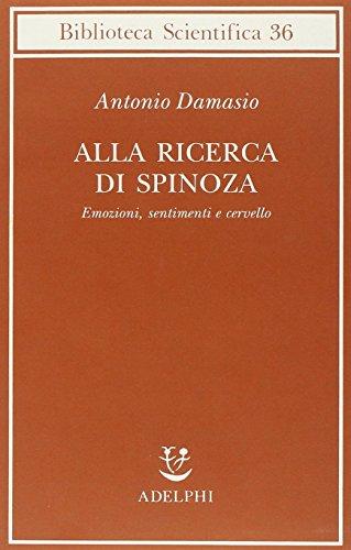 9788845917974: Alla ricerca di Spinoza. Emozioni, sentimenti e cervello