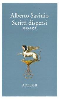 9788845918391: Scritti dispersi (1943-1952) (La nave Argo)