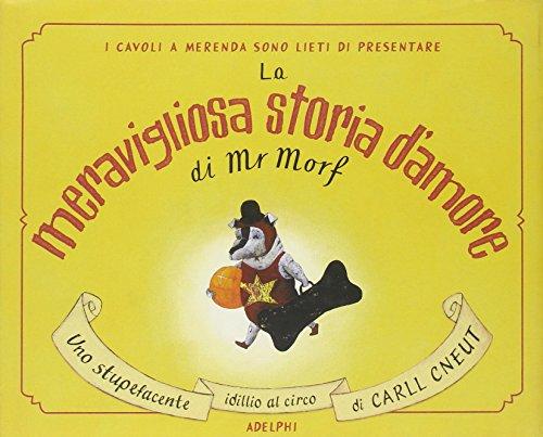 9788845918520: La meravigliosa storia d'amore di Mr Morf
