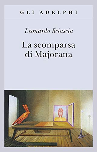 La scomparsa di Majorana (Gli Adelphi): Leonardo Sciascia
