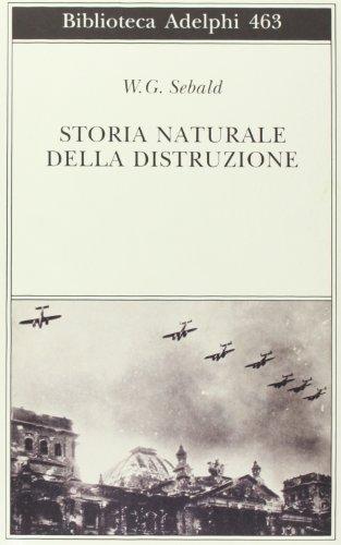 9788845919237: Storia naturale della distruzione