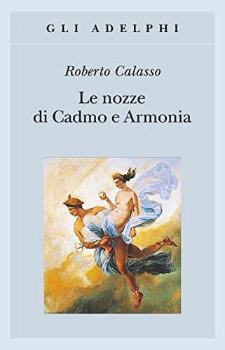 9788845919282: Le Nozze DI Cadmo E Armonia (Italian Edition)