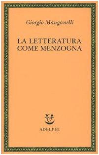 9788845919374: La letteratura come menzogna (Saggi. Nuova serie)