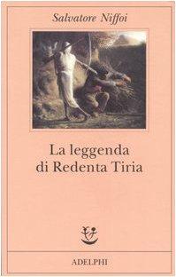 9788845919725: La leggenda di Redenta Tiria