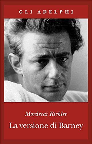 La versione di Barney. Note e poscritto di Michael Panofsky.: Richler,Mordecai.