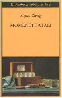 9788845919985: Momenti fatali. Quattordici miniature storiche (Biblioteca Adelphi)