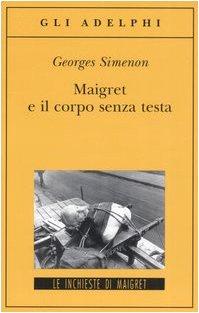 9788845920288: Maigret e il corpo senza testa