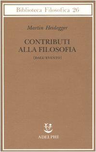 Contributi alla filosofia (Dall'evento) - Heidegger, Martin