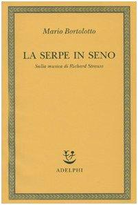 9788845921858: La serpe in seno. Sulla musica di Richard Strauss (Saggi. Nuova serie)