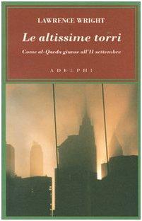 Le altissime torri. Come al-Qaeda giunse all'11 settembre (9788845921940) by Wright, Lawrence