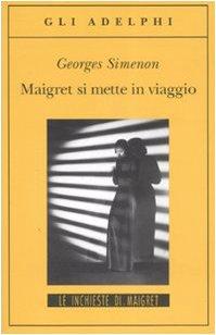 Maigret si mette in viaggio (8845921980) by Georges Simenon
