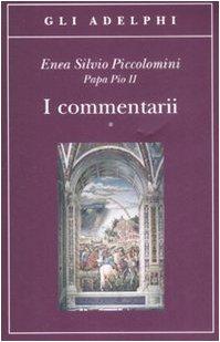 I commentarii. Testo latino a fronte - Totaro, L. und Enea S. Piccolomini