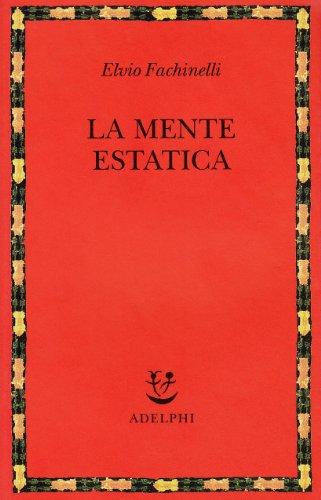 La mente estatica - Fachinelli, Elvio