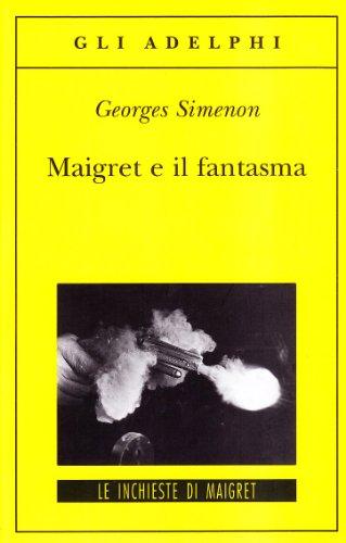 Maigret e il fantasma.: Simenon,Georges.