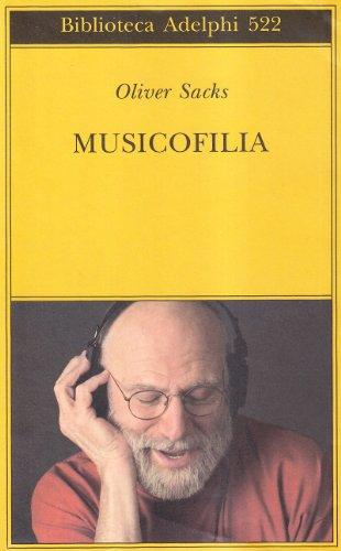 Musicofilia (884592419X) by Oliver Sacks